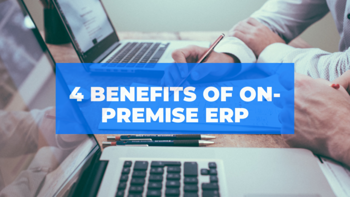 Four Benefits Of On-Premise ERP