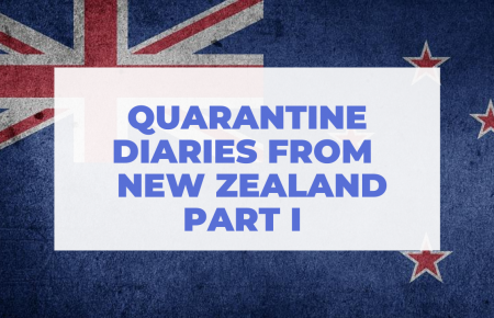 Quarantine Diaries From New Zealand: Part I