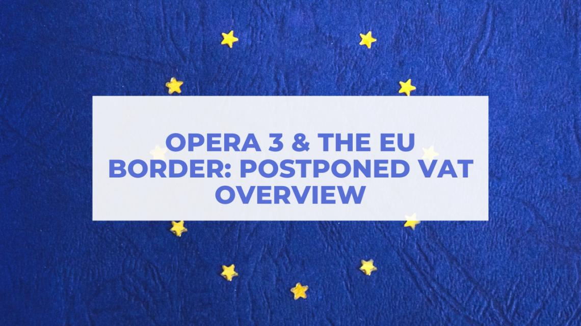 Pegasus Opera & The EU – Postponed VAT Overview