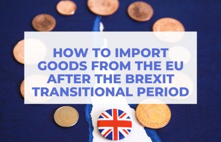 How to import goods from the EU after the Brexit transitional period