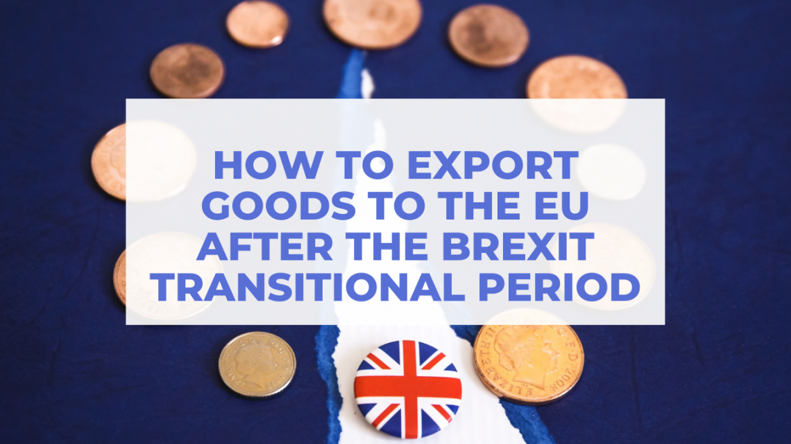 How to export goods to the EU after the Brexit transitional period