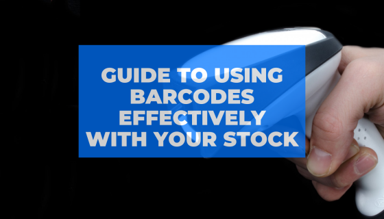 Guide To Using Barcodes Effectively With Your Stock