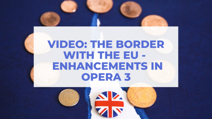 Video: The Border with the EU – Further Enhancements in Opera 3
