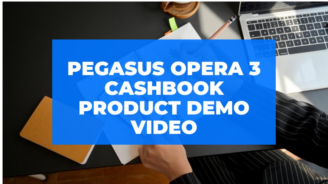 Pegasus Opera 3 Cashbook Product Demo Video